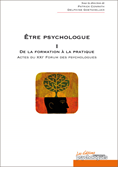 Etre psychologue - tome I - De la formation à la pratique
